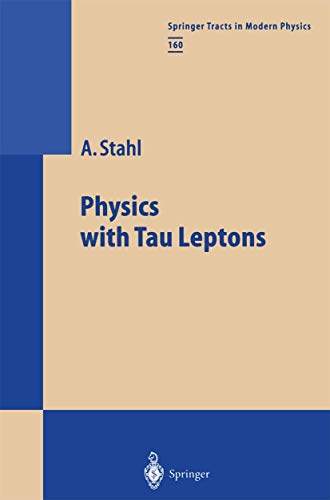 9783540662679: Physics with Tau Leptons (Springer Tracts in Modern Physics)