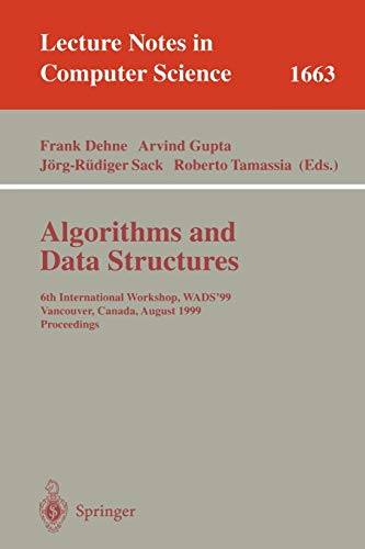 9783540662792: Algorithms and Data Structures: 6th International Workshop, WADS'99 Vancouver, Canada, August 11-14, 1999 Proceedings (Lecture Notes in Computer Science)