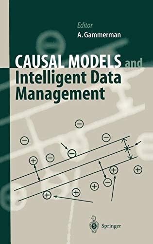 Causal Models and Intelligent Data Management: A. Gammerman (Ed.)