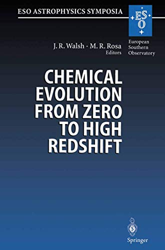 9783540663706: Chemical Evolution from Zero to High Redshift: Proceedings of the ESO Workshop Held at Garching, Germany, 14-16 October 1998 (ESO Astrophysics Symposia)