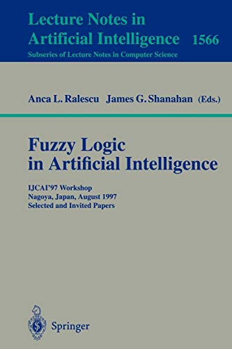 9783540663744: Fuzzy Logic in Artificial Intelligence: IJCAI'97 Workshop Nagoya, Japan, August 23-24, 1997 Selected and Invited Papers (Lecture Notes in Computer Science)