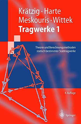 9783540664024: Tragwerke 1: Theorie Und Berechnungsmethoden Statisch Bestimmter Stabtragwerke (Springer-Lehrbuch)