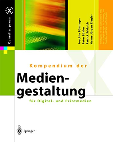 9783540664215: Kompendium der Mediengestaltung für Digital- und Printmedien (X.media.press) (German Edition)