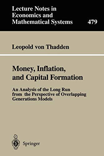 Money, inflation, and capital formation : an analysis of the long run from the perspective of overlapping generations models. Lecture notes in economics and mathematical systems - Thadden, Leopold von
