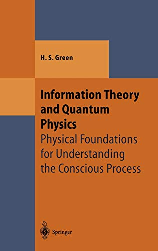 9783540665175: Information Theory and Quantum Physics: Physical Foundations for Understanding the Conscious Process
