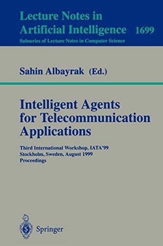 Intelligent Agents for Telecommunication Applications: Third International
