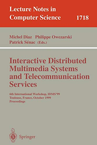 9783540665953: Interactive Distributed Multimedia Systems and Telecommunication Services: 6th International Workshop, IDMS'99, Toulouse, France, October 12-15, 1999, Proceedings (Lecture Notes in Computer Science)
