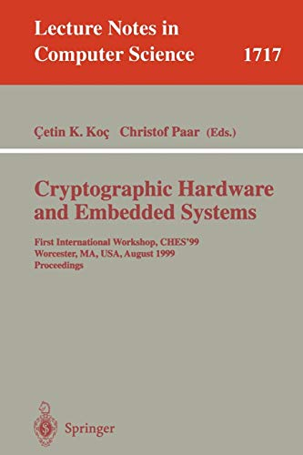 9783540666462: Cryptographic Hardware and Embedded Systems: First International Workshop, CHES'99 Worcester, MA, USA, August 12-13, 1999 Proceedings (Lecture Notes in Computer Science)