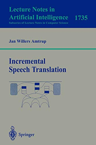 9783540667537: Incremental Speech Translation (Lecture Notes in Computer Science)