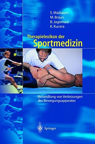 9783540667599: Therapielexikon Der Sportmedizin: Behandlung Von Verletzungen Des Bewegungsapparates