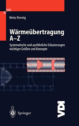 9783540668527: Wärmeübertragung A-Z: Systematische und ausführliche Erläuterungen wichtiger Größen und Konzepte (VDI-Buch) (German Edition)