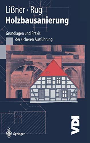 9783540668756: Holzbausanierung: Grundlagen Und Praxis der Sicheren Ausfuhrung (VDI-Buch)