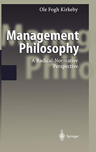 9783540668923: Management Philosophy: A Radical-Normative Perspective