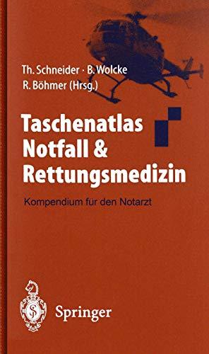 9783540668961: Taschenatlas Notfall & Rettungsmedizin: Kompendium Fur Den Notarzt