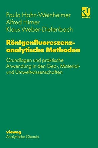 9783540670216: Rontgenfluoreszenzanalytische Methoden: Grundlagen Und Praktische Anwendung in Den Geo-, Material- Und Umweltwissenschaften
