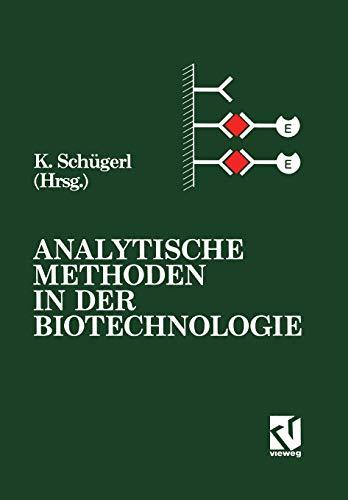 Analytische Methoden in der Biotechnologie: SCHÜGERL, K. (Hrsg.):