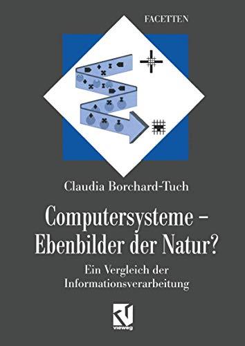 9783540670421: Computersysteme ― Ebenbilder der Natur?: Ein Vergleich der Informationsverarbeitung