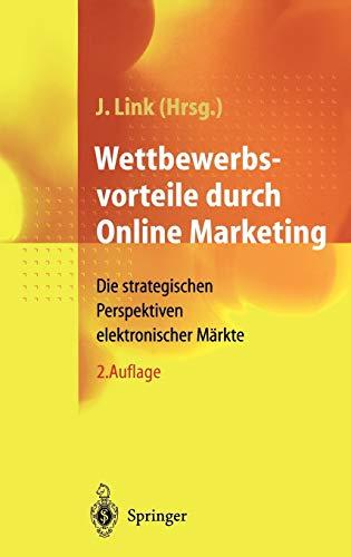 9783540670728: Wettbewerbsvorteile durch Online Marketing: Die strategischen Perspektiven elektronischer Märkte (German Edition)