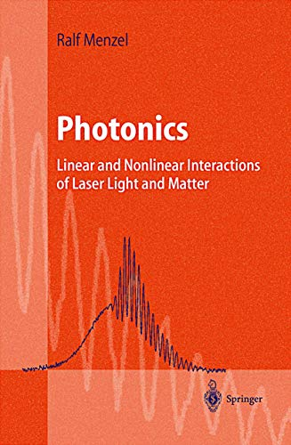 9783540670742: Photonics: Linear and Nonlinear Interactions of Laser Light and Matter (Advanced Texts in Physics)