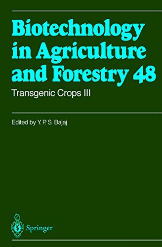 Transgenic Crops III (Biotechnology in Agriculture and Forestry) (Pt. 3)