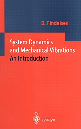 System Dynamics and Mechanical Vibrations An Introduction: Dietmar Findeisen