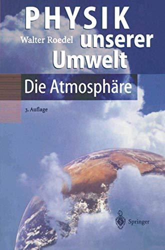 9783540671800: Physik unserer Umwelt: Die Atmosphäre (German Edition)