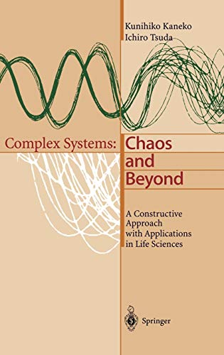 Complex Systems: Chaos and Beyond, A Constructive Approach with Applications in Life Sciences: ...