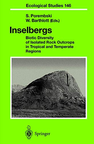 9783540672692: Inselbergs: Biotic Diversity of Isolated Rock Outcrops in Tropical and Temperate Regions: v. 146