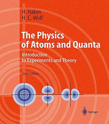 9783540672746: The Physics of Atoms and Quanta: Introduction to Experiments and Theory (Advanced Texts in Physics)
