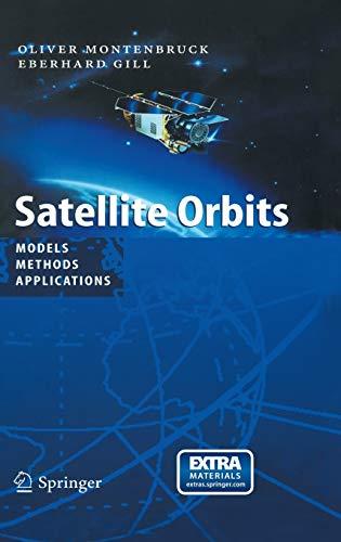 9783540672807: Satellite Orbits: Models, Methods and Applications