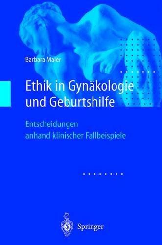 9783540673040: Ethik in Gynäkologie und Geburtshilfe: Entscheidungen anhand klinischer Fallbeispiele (German Edition)