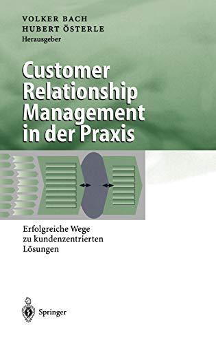 9783540673095: Customer Relationship Management in der Praxis: Erfolgreiche Wege zu kundenzentrierten L�sungen (Business Engineering)