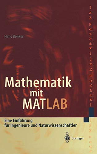 9783540673729: Mathematik mit MATLAB: Eine Einf�hrung f�r Ingenieure und Naturwissenschaftler