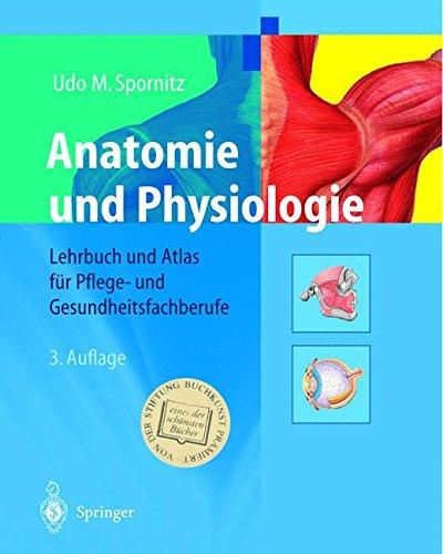 9783540674023: Anatomie und Physiologie: Lehrbuch und Atlas für Pflege- und Gesundheitsfachberufe (German Edition)