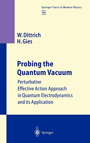 9783540674283: Probing the Quantum Vacuum: Perturbative Effective Action Approach in Quantum Electrodynamics and its Application (Springer Tracts in Modern Physics) (v. 166)