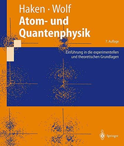 9783540674535: Atom- Und Quantenphysik: Einf Hrung in Die Experimentellen Und Theoretischen Grundlagen (Springer-Lehrbuch) (German Edition)