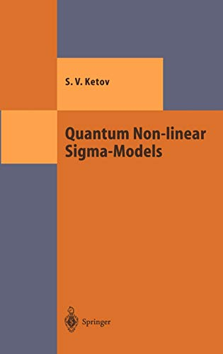 Quantum Non-linear Sigma-Models: From Quantum Field Theory to Supersymmetry, Conformal Field Theo...
