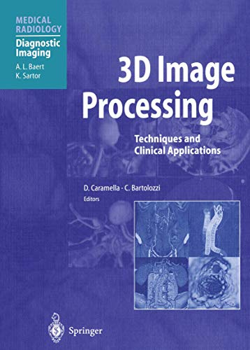 9783540674702: 3D Image Processing: Techniques and Clinical Applications (Medical Radiology)