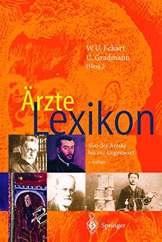 9783540675297: Ärzte Lexikon: Von der Antike bis zur Gegenwart (German Edition)