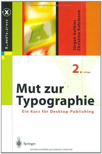 Mut zur Typographie. Ein Kurs für Desktop-Publishing. - Gulbins, Jürgen und Christine Kahrmann