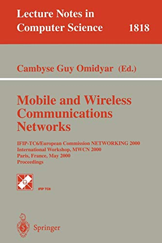 9783540675433: Mobile and Wireless Communication Networks: IFIP-TC6/European Commission NETWORKING 2000 International Workshop, MWCN 2000 Paris, France, May 16-17, ... (Lecture Notes in Computer Science)