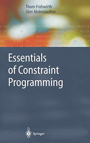 9783540676232: Essentials of Constraint Programming