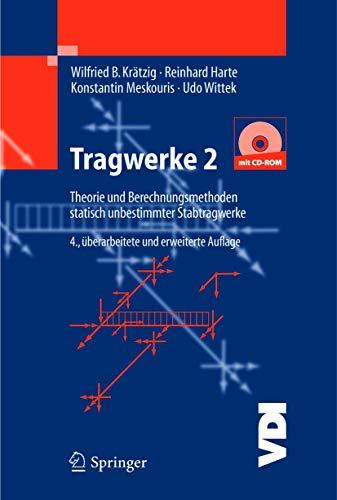 Tragwerke 2: Theorie und Berechnungsmethoden statisch unbestimmter: Krätzig, Wilfried B.;