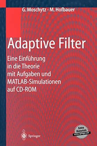 9783540676515: Adaptive Filter: Eine Einführung in die Theorie mit Aufgaben und MATLAB-Simulationen auf CD-ROM (German Edition)