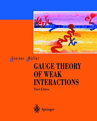 9783540676720: Gauge Theory of Weak Interactions