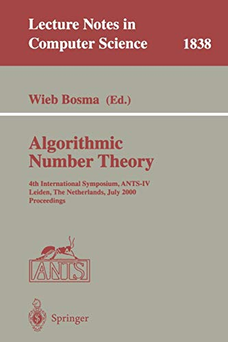 9783540676959: Algorithmic Number Theory: 4th International Symposium, ANTS-IV Leiden, The Netherlands, July 2-7, 2000 Proceedings (Lecture Notes in Computer Science)