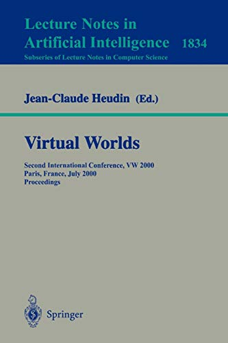 9783540677079: Virtual Worlds: Second International Conference, VW 2000 Paris, France, July 5-7, 2000 Proceedings (Lecture Notes in Computer Science)
