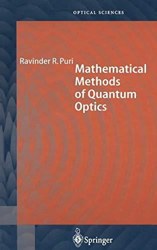 Mathematical Methods of Quantum Optics: Ravinder R. Puri