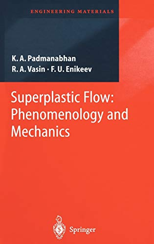 Superplastic Flow: Phenomenology and Mechanics.: Padmanabhan, K.A.; R.A.