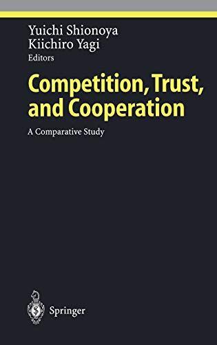 9783540678700: Competition, Trust, and Cooperation: A Comparative Study